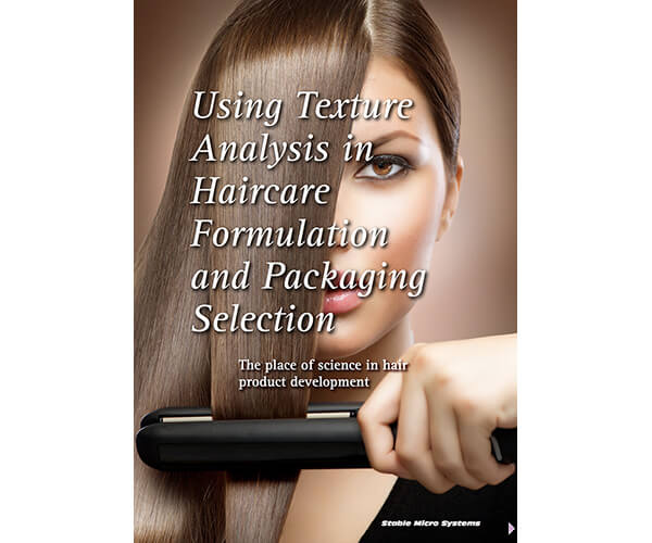 Using Texture Analysis in Haircare Formulation and Packaging Selection article